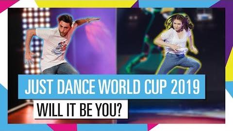 WILL IT BE YOU? JUST DANCE WORLD CUP 2019