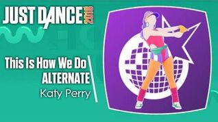 Just Dance 2018 (Unlimited) This Is How We Do - Alternate (Versão aeróbica)