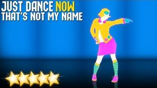 Just Dance Now - That's Not My Name 5 stars