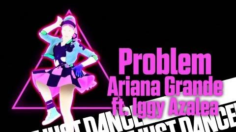 Problem - Ariana Grande ft. Iggy Azalea Just Dance 2015