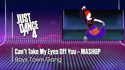 Can't Take My Eyes Off You (Mashup) - Just Dance 4