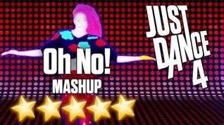 Just Dance 4 - Oh No! (MASHUP) - 5 stars