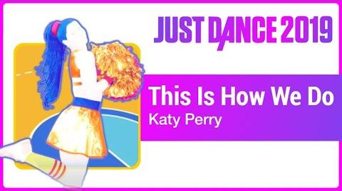 This Is How We Do - Just Dance 2019