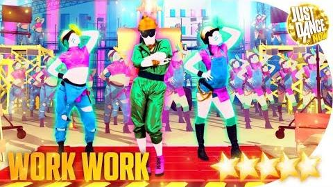 Work Work - Just Dance Now