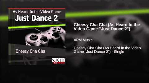 "Cheesy Cha Cha (As Heard In the Video Game ""Just Dance 2"")"