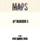MAPS - Maroon 5 - Just Dance 2015