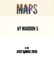 MAPS - Maroon 5 - Just Dance 2015