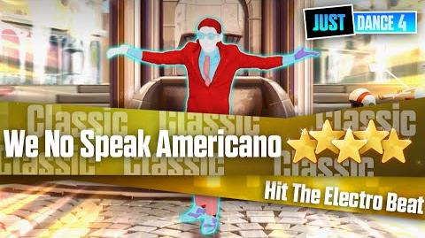 We No Speak Americano - Hit The Electro Beat Just Dance 4