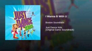 I Wanna B With U