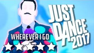 Just Dance 2017 Wherever I Go - 5* Stars
