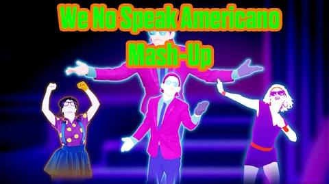 We No Speak Americano Just Dance 4 Mashup