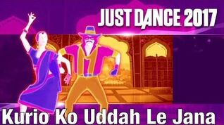 Just Dance 2017 - Kurio Ko Uddah Le Jana by Bollywood Rainbow