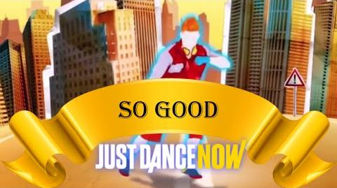 Just Dance Now - So Good Classic