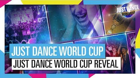 JUST DANCE WORLD CUP REVEAL TRAILER OFFICIAL ANNOUNCEMENT