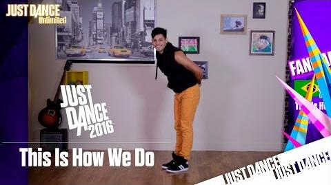 Just Dance Unlimited - This Is How We Do Fanmade - Diegho San