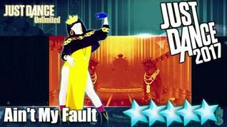 Ain't My Fault - Just Dance 2017