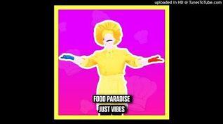 Just Vibes - Food Paradise