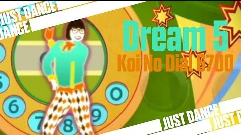 Koi No Dial 6700 - Dream 5 Just Dance Wii