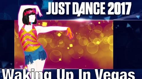 Waking Up In Vegas - Just Dance 2017