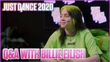 Billie Eilish Fan Q&A Just Dance 2020