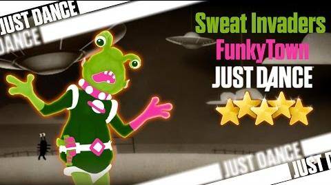 FunkyTown - Sweat Invaders - Just Dance 2 Extra Songs