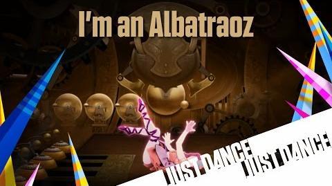 I'm An Albatraoz - Just Dance Now (No GUI)