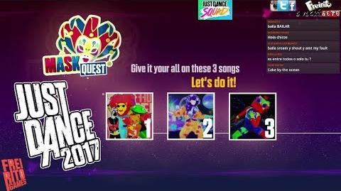 JUST DANCE 2017 MASK QUEST Watch Me - Cake by the Ocean - Radical Superstar