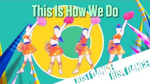Just Dance Now - This Is How We Do