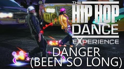 The Hip Hop Dance Experience Danger (Been So Long)