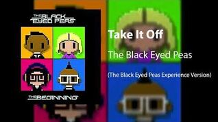 Take It Off (The Black Eyed Peas Experience Version)
