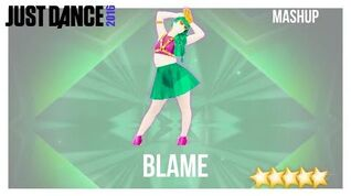 Blame (Mashup) - Just Dance 2016