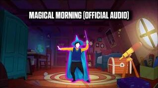 Magical Morning (Official Audio) - Just Dance Music