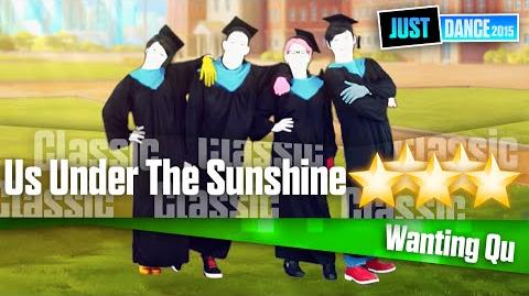 Us Under The Sunshine - Wanting Qu 舞力全开 2015