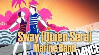 Sway (Quien Sera) - Marine Band Just Dance Now