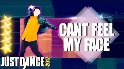 Can't Feel My Face - Just Dance 2017