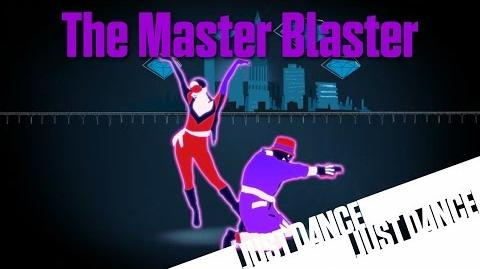 Just Dance Now - The Master Blaster