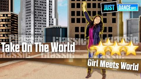 Girl Meets World - Take On The World - Just Dance Disney Party 2