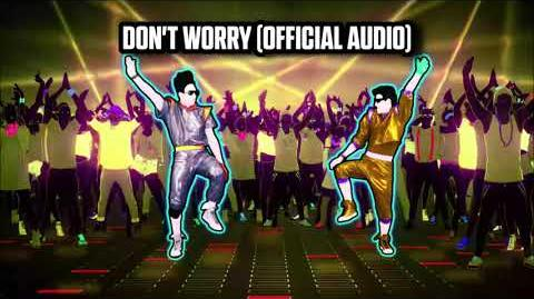 Don't Worry (Official Audio) - Just Dance Music