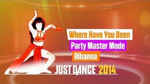 Where Have You Been (GAMEPAD VIEW) Just Dance 2014 Party Master Mode
