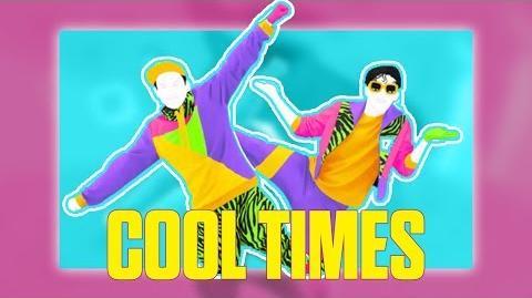 Cool Times (So Good) - 舞力全开:活力派