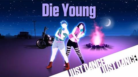 Die Young - Just Dance Now (No GUI)