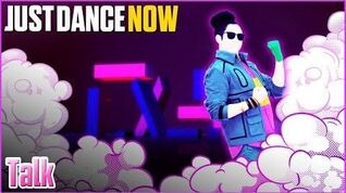 Talk - Just Dance Now