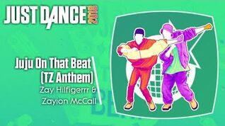 Just Dance 2018 (Unlimited) Juju On That Beat (TZ Anthem)