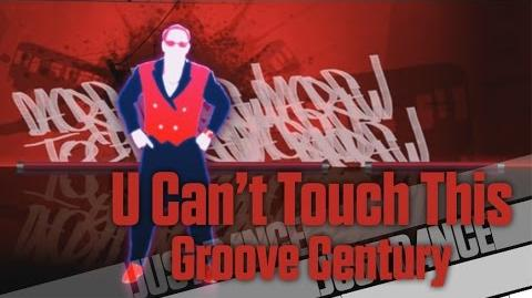 U Can't Touch This - Groove Century Just Dance Now