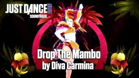 Just Dance 2016 Soundtrack - Drop The Mambo by Diva Carmina