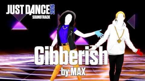 Just Dance 2016 Soundtrack - Gibberish by MAX