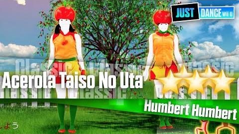 Acerola Taiso No Uta - Humbert Humbert Just Dance Wii U