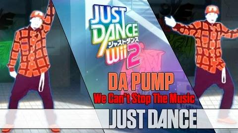 We Can't Stop The Music - DA PUMP Just Dance Wii 2