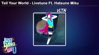 Tell Your World - Just Dance Wii U