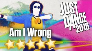 Just Dance 2016 - Am I Wrong - 5 stars